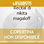 Recital di nikita magaloff cd musicale di Chopin