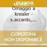 Omaggio a kreisler - s.accardo, manzini cd musicale di F. Kreisler