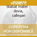 Stabat mater - devia, callegari cd musicale di Pergolesi