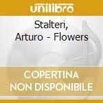 FLOWERS cd musicale di STALTERI ARTURO