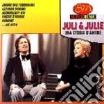 Juli & Julie - Una Storia D'Amore cd musicale di