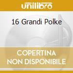 16 GRANDI POLKE cd musicale di RANALLI CLAUDIO