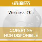 Wellness #05 cd musicale di