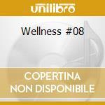 Wellness #08 cd musicale di