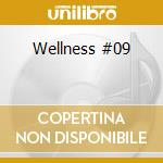 Wellness #09 cd musicale di