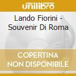 Lando Fiorini - Souvenir Di Roma cd musicale di