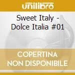 Sweet Italy - Dolce Italia #01 cd musicale di