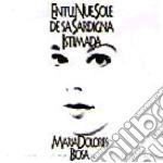 Maria Dolores Biosa  - Entu, Nue Sole De Sa Sardinia Istimada cd musicale di