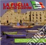 Matteo Salvatore - La Puglia Di Matteo Salvatore cd musicale di