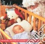 Natale Per I Piu' Piccini cd musicale di