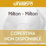 MILTON cd musicale di MILTON