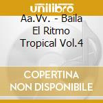 Baila El Ritmo Tropical #04 cd musicale di