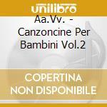 Canzoncine Per Bambini #02 cd musicale di