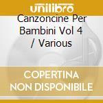 Canzoncine Per Bambini #04 cd musicale di