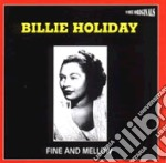 Billie Holiday - Fine And Mellow cd musicale di