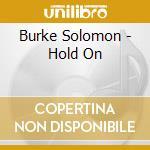 Solomon Burke - Hold On cd musicale di