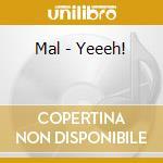 YEEEH! cd musicale di MAL