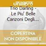Trio Darling - Le Piu' Belle Canzoni Degli Anni 40 #01 cd musicale di