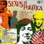 SEXUS ET POLITICA (2CDX1) cd musicale di GABER GIORGIO