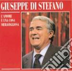 L'AMORE E'UNA COSA MERAVIGLIOSA cd musicale di DI STEFANO GIUSEPPE