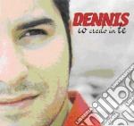 Dennis - Io Credo In Te cd musicale di DENNIS