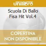 SCUOLA DI BALLO FISA HIT VOL.4 cd musicale di AA.VV.