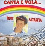 Tony Astarita - Canta E Vola cd musicale di
