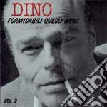 Dino - Formidabili Quegli Anni cd musicale di