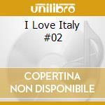 I Love Italy #02 cd musicale di