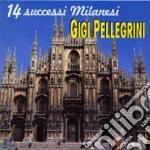 Gigi Pellegrini - 14 Successi Milanesi cd musicale di