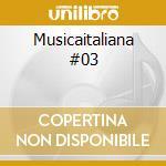 Musicaitaliana #03 cd musicale di