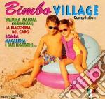 BIMBO VILLAGE COMPILATION cd musicale di ARTISTI VARI