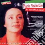 Maria Nazionale - Le Classiche Di Napoli cd musicale di