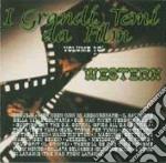 I Grandi Temi Da Film  #10 - Western cd musicale di