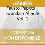Fausto Papetti - Scandalo Al Sole cd musicale di