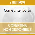 COME INTENDO IO cd musicale di FINIZIO GIGI