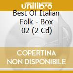 Best Of Italian Folk - Box 02 (2 Cd) cd musicale di