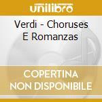 Verdi - Choruses E Romanzas cd musicale di