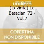 (LP VINILE) LE BATACLAN '72 - VOL.2 lp vinile di REED / CALE / NICO