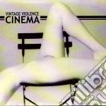 Vintage Violence - Cinema cd musicale di Violence Vintage
