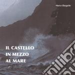 Marco Burgatto - Il Castello In Mezzo Almare cd musicale di Marco Burgatto