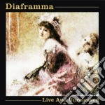 Diaframma - Live And Unreleased cd musicale di DIAFRAMMA