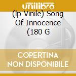 (LP VINILE) SONG OF INNOCENCE (180 G                  lp vinile di David Axelrod