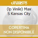 (LP VINILE) MAX S KANSAS CITY                         lp vinile di VELVET UNDERGROUND