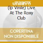 (LP VINILE) LIVE AT THE ROXY CLUB lp vinile di ADVERTS