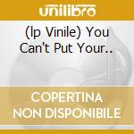 (LP VINILE) YOU CAN'T PUT YOUR..                      lp vinile di THUNDERSJOHNNY
