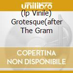 (LP VINILE) GROTESQUE(AFTER THE GRAM lp vinile di FALL