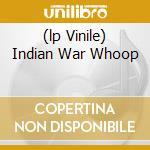 (LP VINILE) INDIAN WAR WHOOP lp vinile di HOLY MODAL ROUNDERS