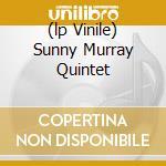 (LP VINILE) SUNNY MURRAY QUINTET lp vinile di Sunny quinte Murray