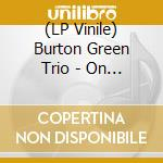 (LP VINILE) ON TOUR lp vinile di Burton trio Greene